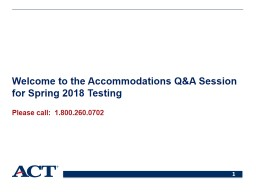 Welcome to the Accommodations Q&A Session for Spring 2018 Testing