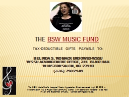 The  BSW Music  Fund Tax-Deductible   Gifts   Payable   to: