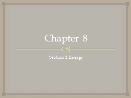 Chapter 8 Section 1 Energy