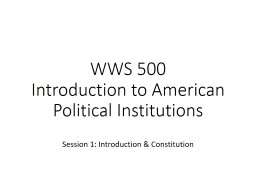 WWS 500  Introduction to American Political Institutions