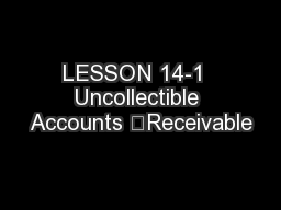 LESSON 14-1  Uncollectible Accounts 	Receivable