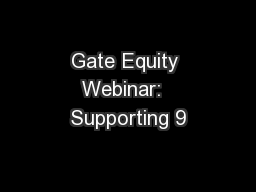 Gate Equity Webinar:  Supporting 9