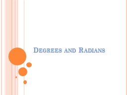Degrees and Radians Initial side – start side of angle