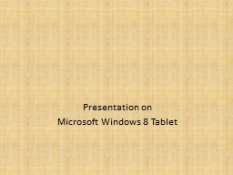 Presentation on  Microsoft Windows 8 Tablet