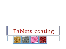 Tablets coating Reasons for coating: (WHY? Coating)