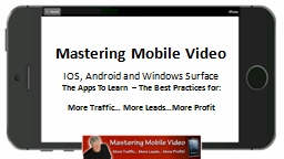 Mastering Mobile Video IOS, Android and Windows Surface