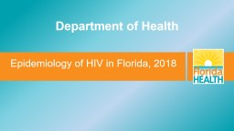 Epidemiology of HIV in Florida, 2018
