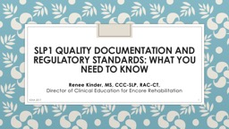 SLP1  Quality Documentation and Regulatory Standards: What You Need to Know