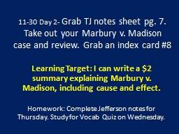 11-30 Day 2-  Grab TJ notes sheet pg. 7. Take out your Marbury v. Madison case and review. Grab an