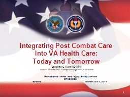 1 Stephen C Hunt MD MPH National Director, Post-Deployment Integrated Care Initiative