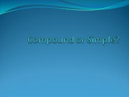 Compound or Simple? A Simple Sentence..