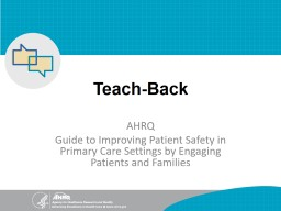 Teach-Back AHRQ  Guide to Improving Patient Safety in Primary Care Settings by Engaging Patients an