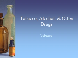 Tobacco, Alcohol, & Other Drugs