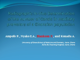 Radiographic In-Vivo Determination of the number of Canals in maxillary premolars of a Ghanaian