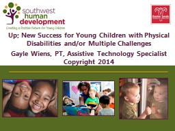 Up; New Success for Young Children with Physical Disabilities and/or Multiple Challenges