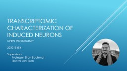 TRANSCRIPTOMIC CHARACTERIZATION OF INDUCED NEURONS