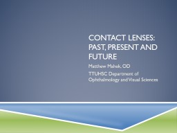 Contact  lenses: Past, Present and Future