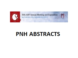 PNH ABSTRACTS Authors Richard J Kelly,