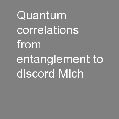 Quantum correlations from entanglement to discord Mich PowerPoint PPT Presentation