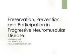 Preservation, Prevention, and Participation in Progressive Neuromuscular Disease