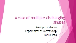 A case of multiple discharging sinuses