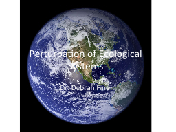 Perturbation of Ecological Systems