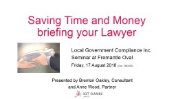 Saving Time and Money  briefing your Lawyer