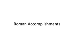 Roman Accomplishments ROMAN ACHIEVEMENTS