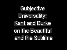 Subjective Universality: Kant and Burke on the Beautiful and the Sublime