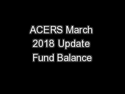 ACERS March 2018 Update Fund Balance