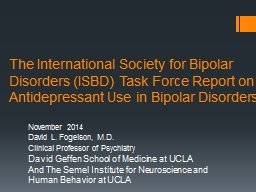 The International Society for Bipolar Disorders (ISBD) Task Force Report on Antidepressant Use in