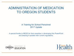 ADMINISTRATION OF MEDICATION TO OREGON STUDENTS