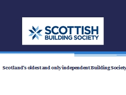 Scotland's oldest and only independent Building Society