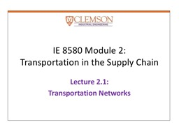 IE 8580 Module  2: Transportation in the Supply Chain