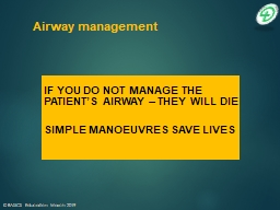 If you do not manage the patient's airway – they will die