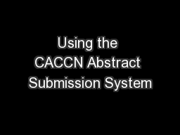 Using the CACCN Abstract Submission System