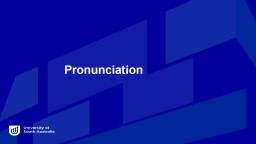 Pronunciation Overview This workshop will address the following: