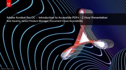 Adobe Acrobat Pro DC – Introduction to Accessible PDFs – 2 Hour Presentation