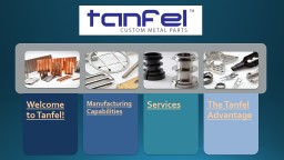 Tanfel is a complete custom parts supply chain solution
