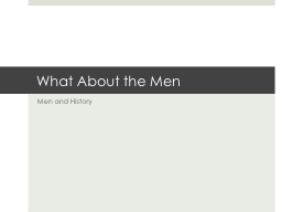 What About the Men Men and History
