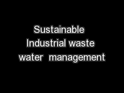 Sustainable  Industrial waste water  management