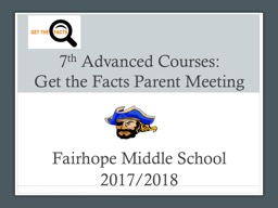 7 th  Advanced Courses: Get the Facts Parent Meeting
