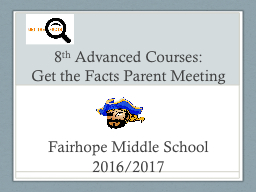 8 th  Advanced Courses: Get the Facts Parent Meeting