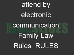 Request to attend by electronic communication Family Law Rules  RULES