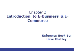 Chapter 1 Introduction to E-Business & E-Commerce