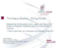 The Hague System:  Going Global