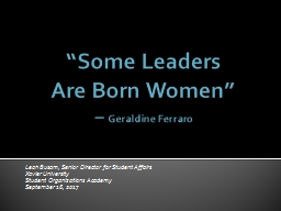 """""""Some Leaders  Are Born Women"""""""