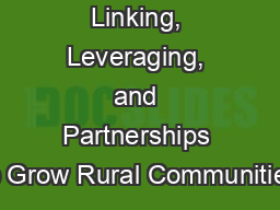 Linking, Leveraging, and Partnerships to Grow Rural Communities