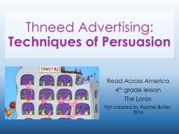 Thneed  Advertising:  Techniques of Persuasion
