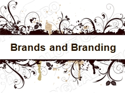 Brands and Branding The
